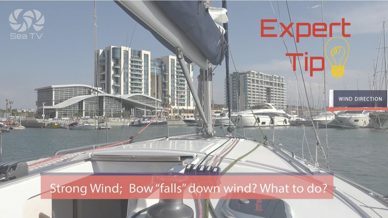 """Strong wind? Bow """"falls"""" down wind? what to do? Expert Tip"""
